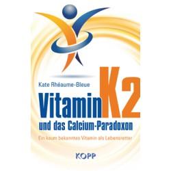 Buch Vitamin K2 und das Calcium- Paradoxon