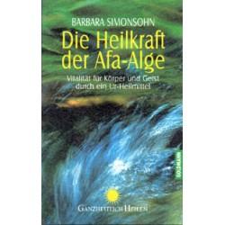 Die Heilkraft der Afa-Alge Barbara Simonsohn