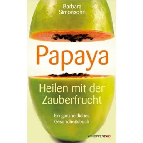 Papaya Heilen mit der Zauberfrucht